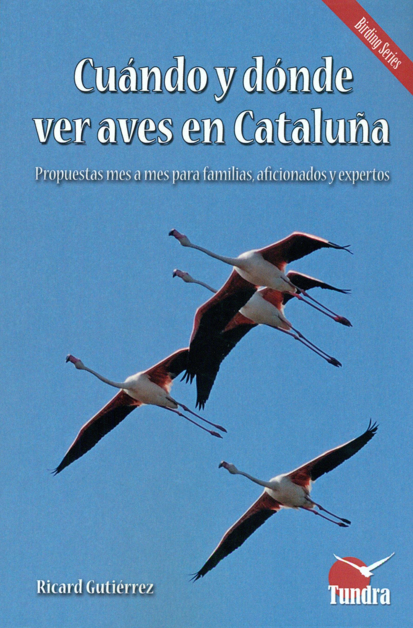 Cuando Y Donde Ver Aves En Cataluña: Amazon.es: Gutierrez, Ricard: Libros