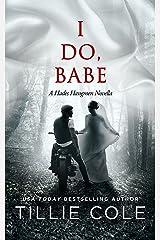 I Do, Babe: A Novella (Hades Hangmen Book 5.5) (English Edition) eBook Kindle