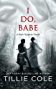 I Do, Babe: A Novella (Hades Hangmen Book 5.5)