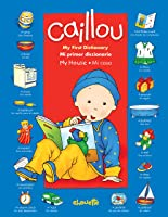 Caillou: My House / Mi Casa: My First Dictionary