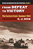 From Defeat to Victory: The Eastern Front, Summer 1944 Decisive and Indecisive Military Operations, Volume 2 (Decisive and Indecisive Military Operations: Modern War Studies)