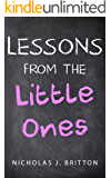 Lessons from the Little Ones
