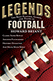 Legends: The Best Players, Games, and Teams in Football: Classic Super Bowls! Amazing Playmakers! Historic Dynasties…