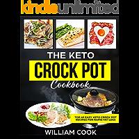 The Keto Crock Pot Cookbook: Top 60 Easy Keto Crock Pot Recipes For Rapid Fat Loss (simple keto slow cooker recipes, ketogenic slow cooker, ketogenic crockpot, ... diet meal prep meal plan, keto made easy)