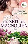 Die Zeit der Magnolien: Roman (German Edition)