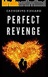 Perfect Revenge (Revenge Series Book 1)