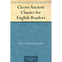 Cicero Ancient Classics for English Readers (English Edition)