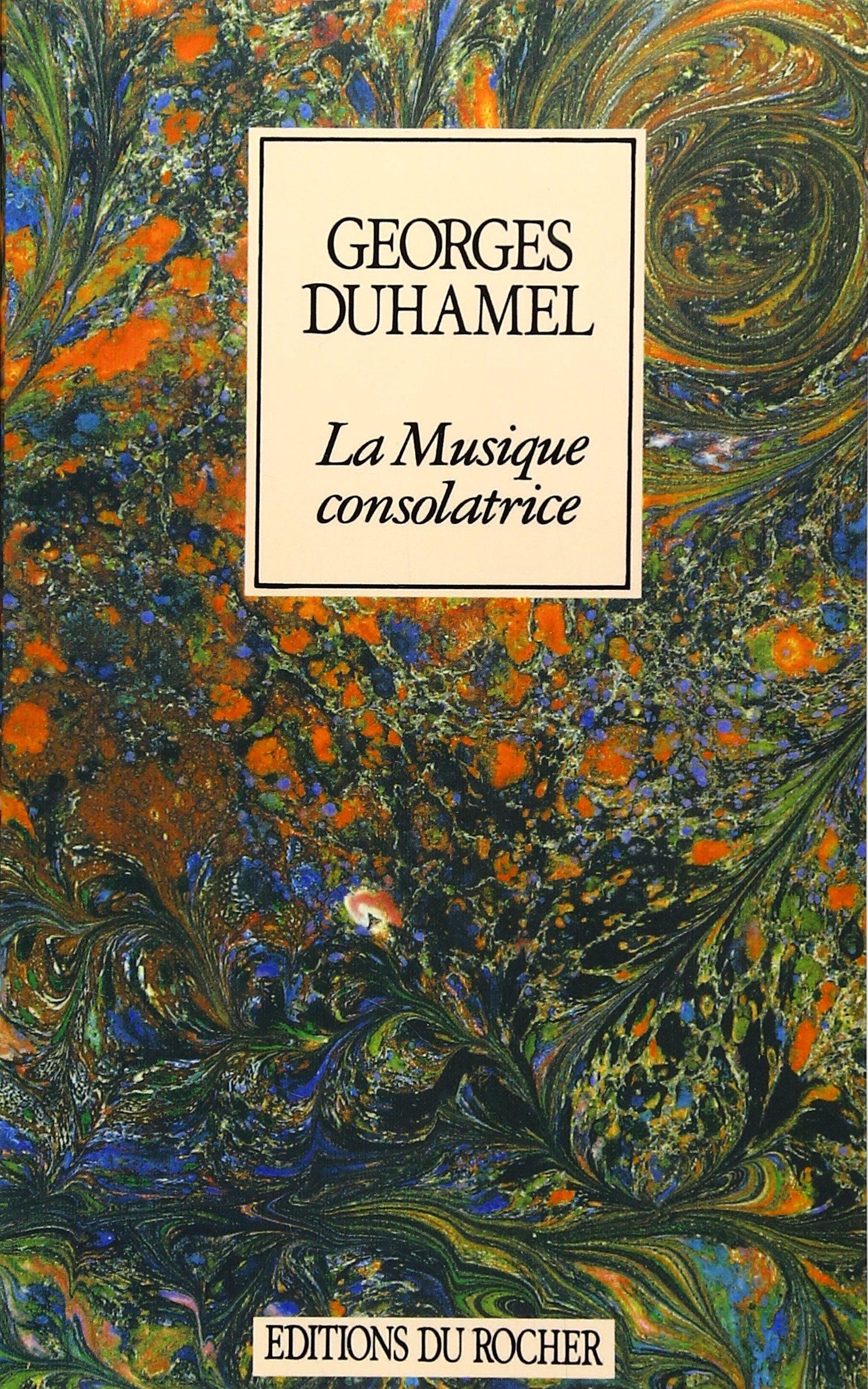 LA Musique Consolatrice Broché – 1 février 1999 Georges Duhamel iUniverse 1583481788 3404428