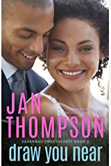 Draw You Near: A Multiethnic Contemporary Christian Romance (Savannah Sweethearts Book 3) Kindle Edition