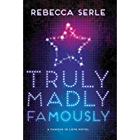 Truly Madly Famously (Famous in Love Book 2)