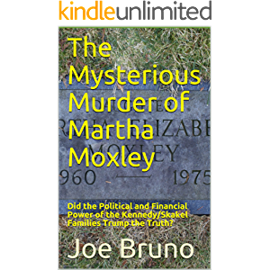 The Mysterious Murder of Martha Moxley: Did the Political and Financial Power of the Kennedy/Skakel Families Trump the…