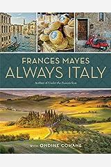 Frances Mayes Always Italy Hardcover