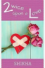 Twice Upon a Love Kindle Edition