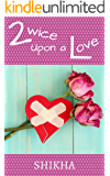 Twice Upon a Love