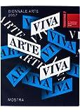 Biennale Arte 2017 Viva Arte Viva - Catalogo della 57. Esposizione Internazionale d'Arte della Biennale di Venezia