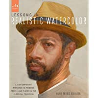 Lessons in Realistic Watercolor: A Contemporary Approach to Painting People and Places in the Classical Tradition