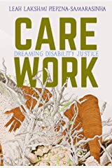 Care Work: Dreaming Disability Justice Kindle Edition