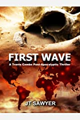 First Wave: A Travis Combs Post-Apocalyptic Thriller (First Wave Series Book 1) Kindle Edition