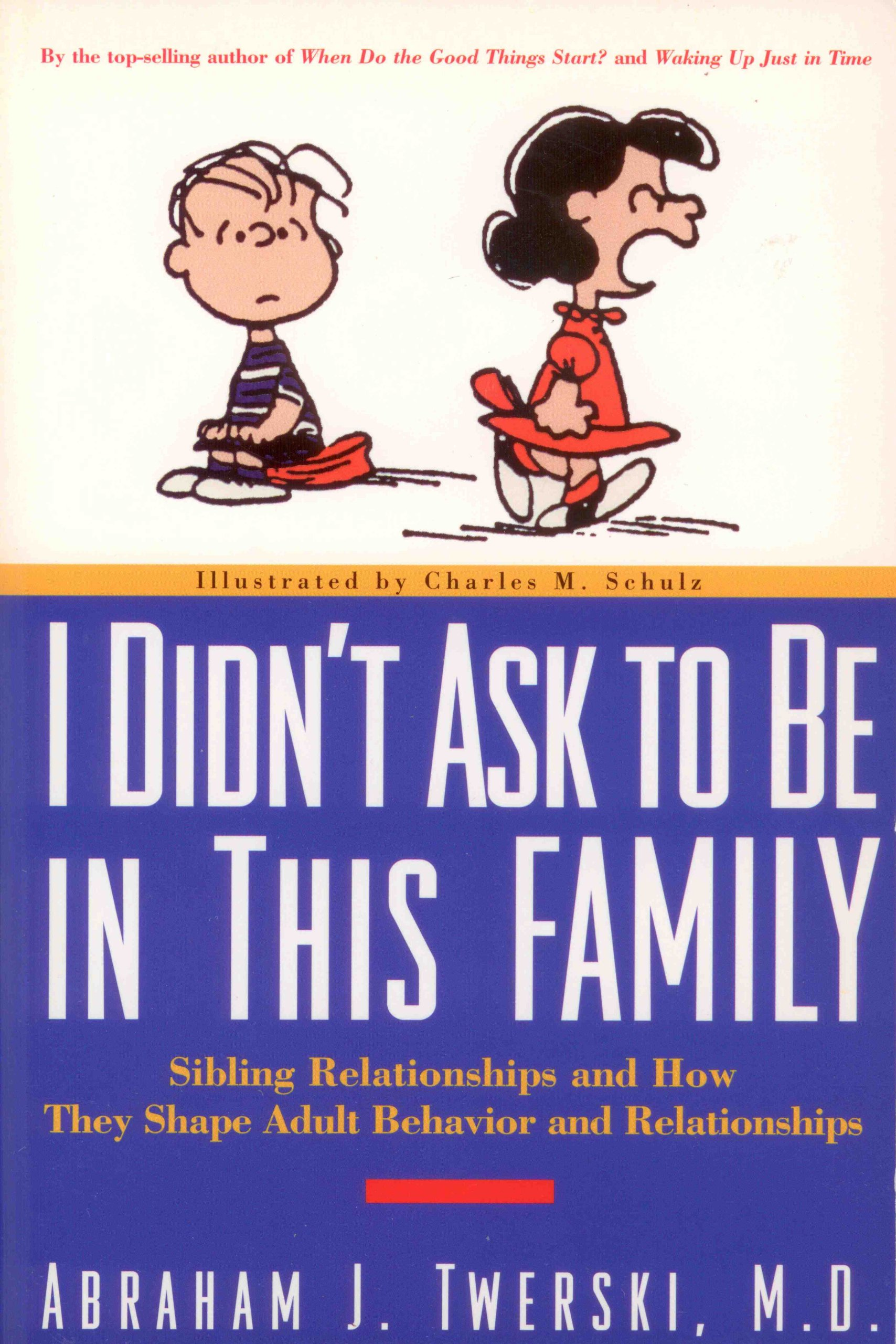 I didn t ask to be in this family sibling relationships and how they shape adult behavior and dependencies amazon co uk abraham j twerski
