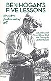 Ben Hogan's Five Lessons: The Modern Fundamentals of Golf (English Edition)