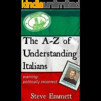 A-Z of Understanding Italians (An Irreverent Guide)