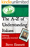 A-Z of Understanding Italians (An Irreverent Guide) (English Edition)