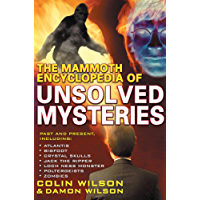 The Mammoth Encyclopedia of the Unsolved (Mammoth Books Book 487) (English Edition)