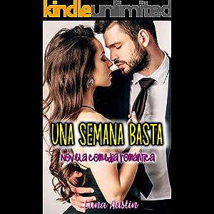 Una semana basta: Novela comedia romántica (Spanish Edition)