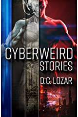 Cyberweird Stories: A Contagious Collection of Short Stories and Poems Kindle Edition