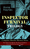 INSPECTOR FURNIVAL TRILOGY - Complete Murder Mystery Series: The Abbey Court Murder, The House in Charlton Crescent & The Crow Inn's Tragedy: Intriguing ... Diamond and Who Killed Charmian Karslake?