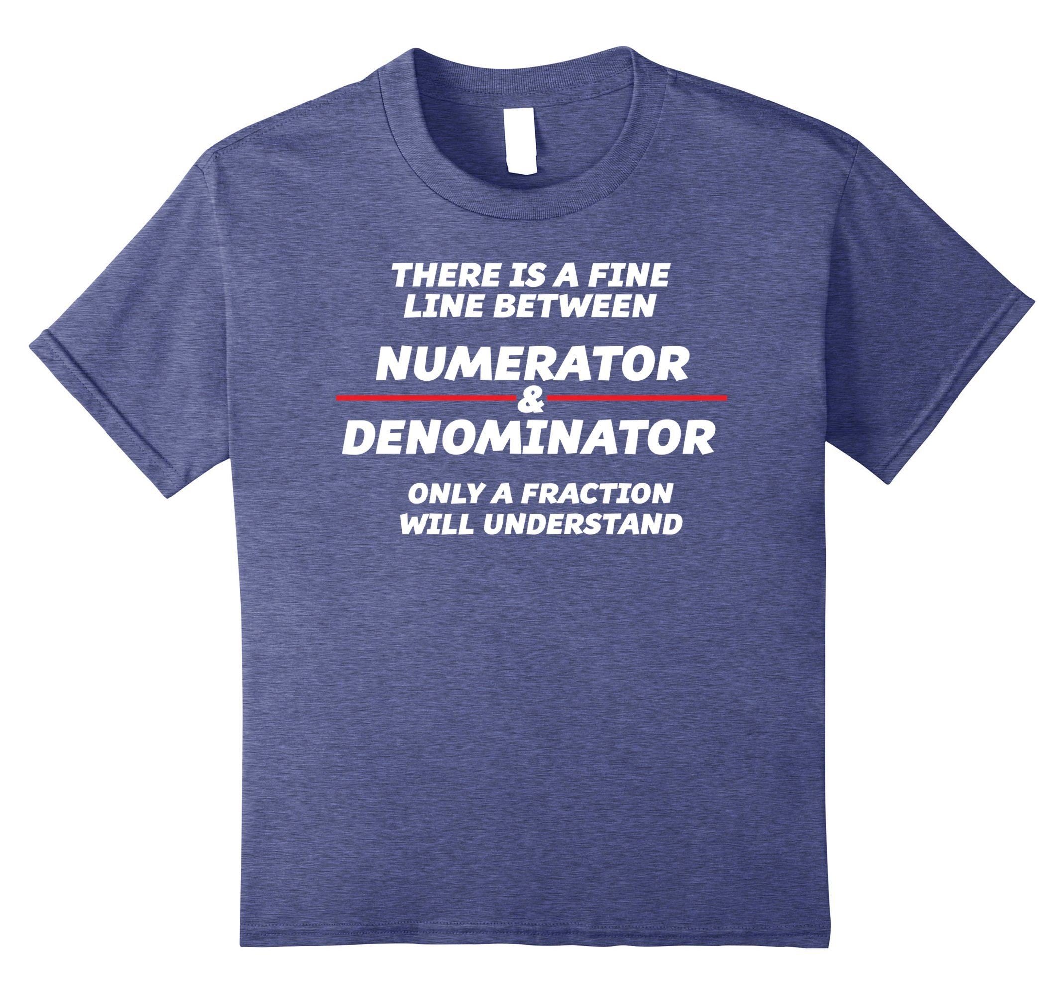 Kids There is a fine line between NUMERATOR & DENOMINATOR T-Shirt 12 Heather Blue