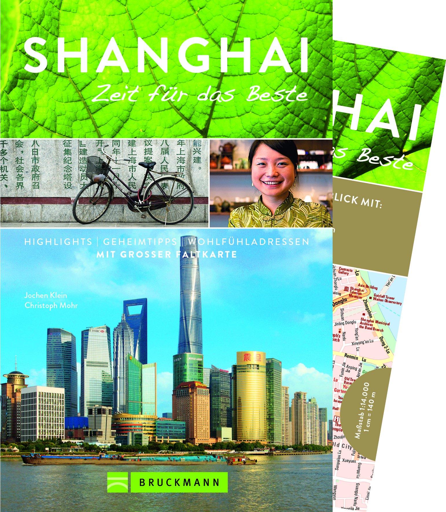 Bruckmann Reiseführer Shanghai: Zeit für das Beste. Highlights, Geheimtipps, Wohlfühladressen. Inklusive Faltkarte zum Herausnehmen. NEU 2018