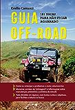 Guia Off-Road: 101 dicas para não ficar agarrado
