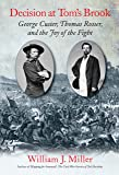 Decision at Tom's Brook: George Custer, Thomas Rosser, and the Joy of the Fight