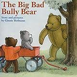 The Big Bad Bully Bear