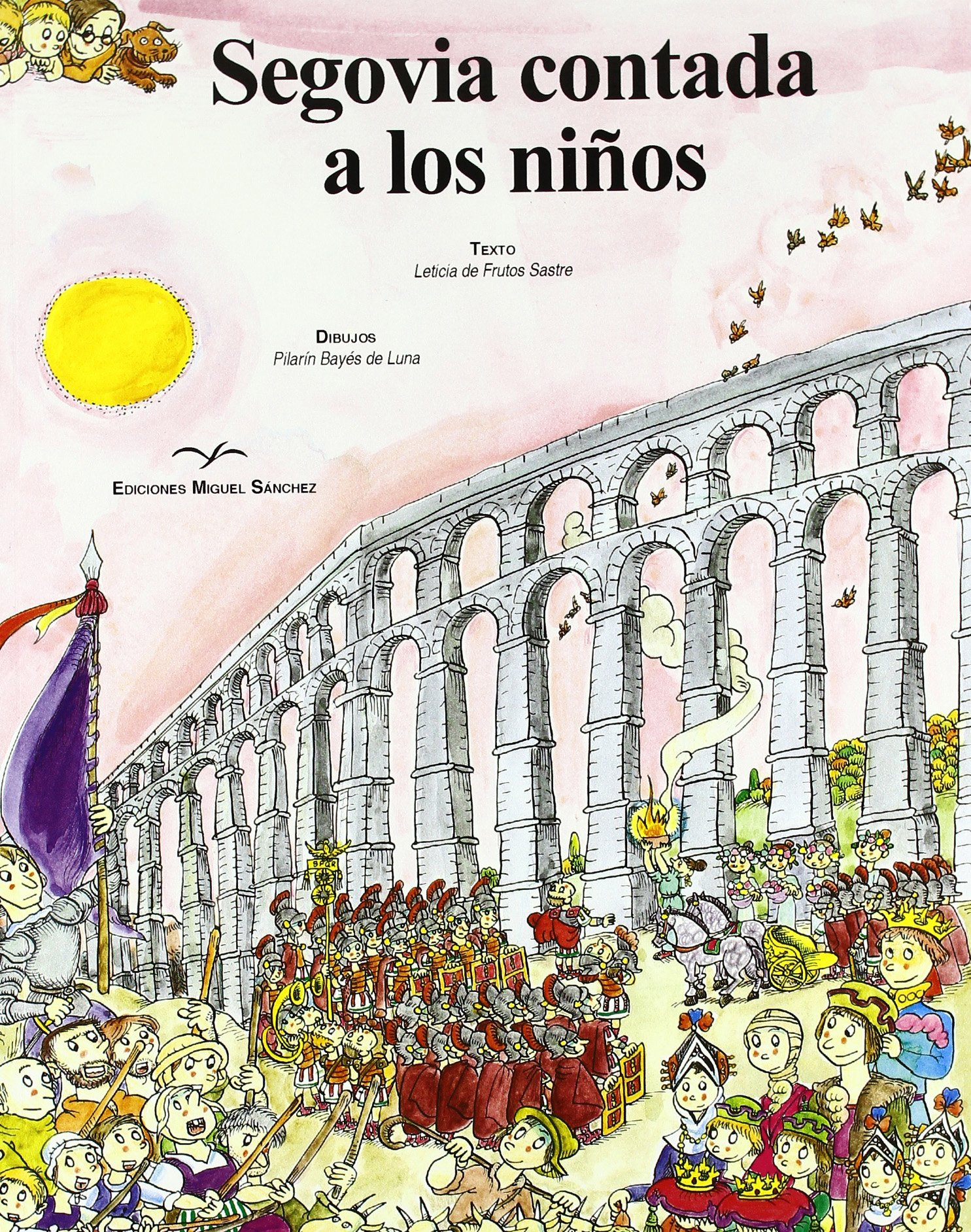 Segovia contada a los niños: Amazon.es: Leticia De Frutos Sastre, Pilarín Bayés de Luna: Libros