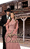 Annie and the Outlaw: Montana Women Book 2