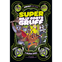 Super Billy Goats Gruff: A Graphic Novel (Far Out Fairy Tales)
