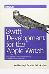 Swift Development for the Apple Watch: An Intro to the WatchKit Framework, Glances, and Notifications Paperback