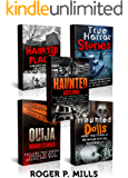 Tales Of Terror: Chilling Chronicles of the Most Haunted Places & Things on Earth (Scary Ghost Stories Book 1)