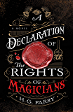 A Declaration of the Rights of Magicians: A Novel (The Shadow Histories Book 1)