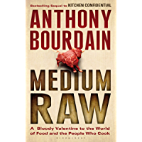 Medium Raw: A Bloody Valentine to the World of Food and the People Who Cook (English Edition)