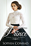 Serving The Prince: Clean Contemporary Royal Romance (Royal Secrets Book 3)
