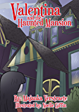 Valentina and the Haunted Mansion (Valentina's Spooky Adventures Book 1)