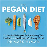 The Pegan Diet: Combine Paleo and Vegan to Stay Fit, Happy and Healthy for Life