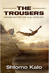 THE TROUSERS Parables for the 21st Century: Inspirational short stories and wisdom stories (Parables and Stories of Inspiration Book 1) Kindle Edition