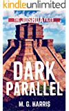 Dark Parallel: The Joshua Files 4