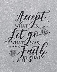Accept What Is, Let Go Of What Was, Have Faith In What Will Be Wall Decor Art Print on a gray textured background - 11x14 unframed print of inspiring quotes - great gift for relatives and friends