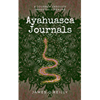 Ayahuasca Journals: A Journey Through Impossible Realms (English Edition)