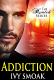 Addiction (The Hunted Series Book 2)